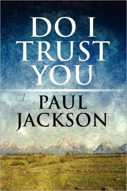 Do I Trust You