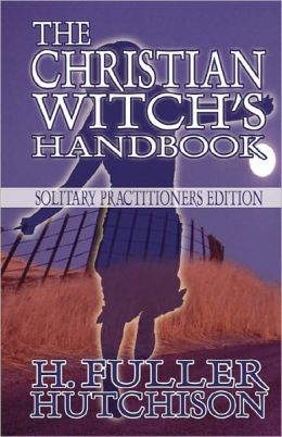 The Christian Witch's Handbook