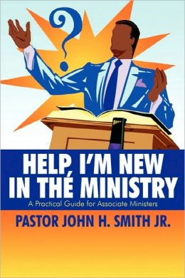 Help, I'M New In The Ministry