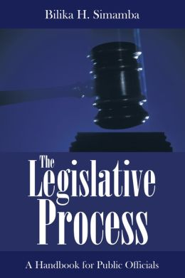 The Legislative Process: A Handbook for Public Officials