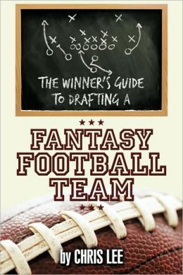 The Winner's Guide To Drafting A Fantasy Football Team