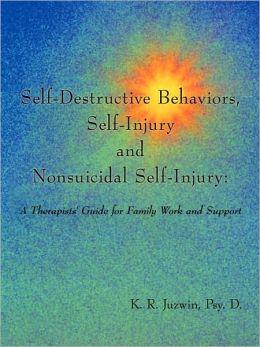 Self-Destructive Behaviors, Self-Injury And Nonsuicidal Self-Injury