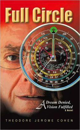 Full Circle: A Dream Denied, A Vision Fulfilled