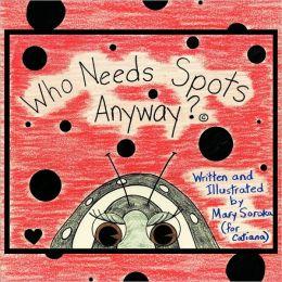Who Needs Spots Anyways?