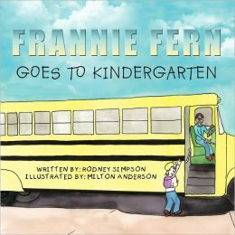 Frannie Fern Goes To Kindergarten