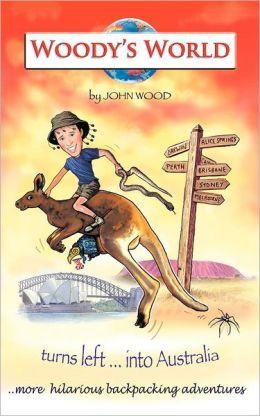 Woody's World Turns Left....Into Australia
