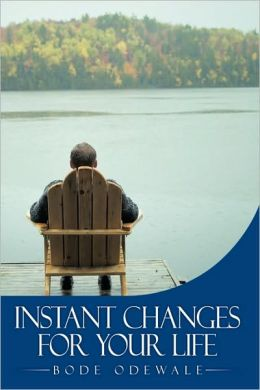 Instant Changes For Your Life
