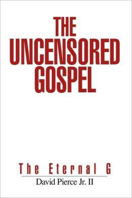 The Uncensored Gospel