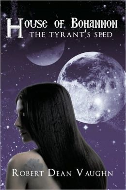 House of Bohannon: The Tyrant's Seed