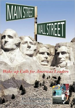 Main Street Vs Wall Street: Wake-Up Calls for America's Leaders