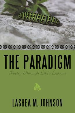 The Paradigm: Poetry Through Life's Lessons