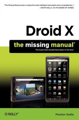 Droid X: The Missing Manual: The Missing Manual