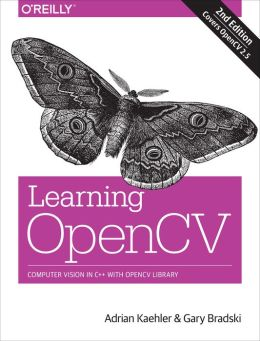Learning OpenCV: Computer Vision in C++ with the OpenCV Library