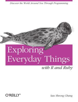 Exploring Everyday Things with R and Ruby: Learning About Everyday Things