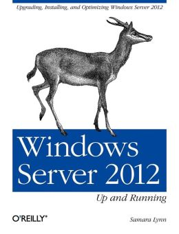 Windows Server 2012: Up and Running