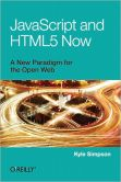 Book Cover Image. Title: JavaScript and HTML5 Now, Author: Kyle Simpson