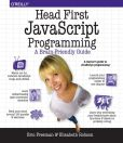 Book Cover Image. Title: Head First JavaScript Programming, Author: Eric T. Freeman