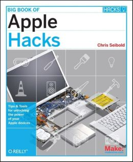 Big Book of Apple Hacks: Tips & Tools for unlocking the power of your Apple devices