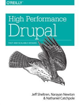 High Performance Drupal: Fast and Scalable Designs