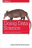Book Cover Image. Title: Doing Data Science:  Straight Talk from the Frontline, Author: Cathy O'Neil