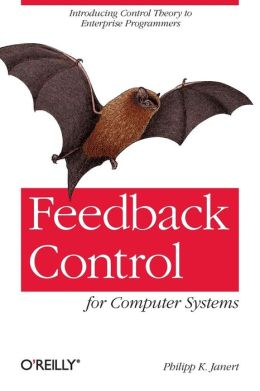 Feedback Control for Computer Systems