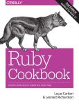 Book Cover Image. Title: Ruby Cookbook, Author: Lucas Carlson