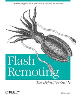 Flash Remoting: The Definitive Guide: Connecting Flash MX Applications to Remote Services