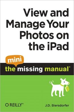 View and Manage Your Photos on the iPad: The Mini Missing Manual