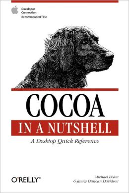Cocoa in a Nutshell: A Desktop Quick Reference