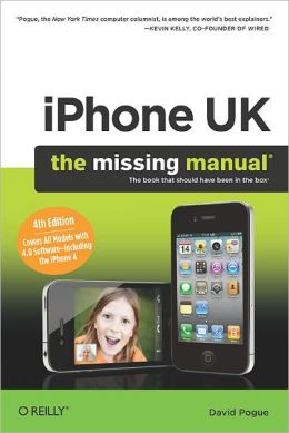 iPhone UK: The Missing Manual: The Missing Manual