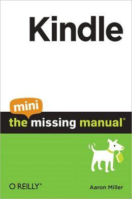 Kindle: The Mini Missing Manual