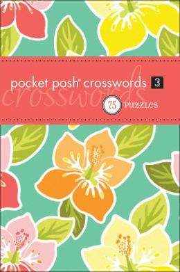 Pocket Posh Crosswords 3: 75 Puzzles