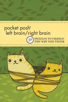 Pocket Posh Left Brain/Right Brain: 50 Puzzles to Change the Way you Think