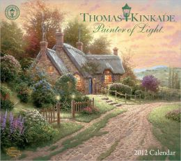 2012 Thomas Kinkade Painter of Light Wall Calendar
