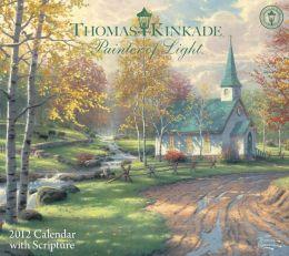 2012 Thomas Kinkade Painter of Light with Scripture Wall Calendar