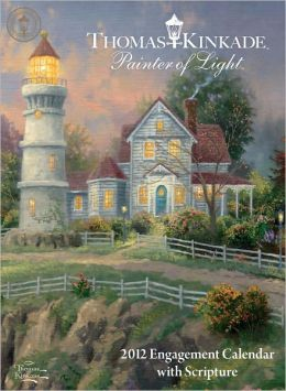 2012 Thomas Kinkade Painter of Light with Scripture Engagement Calendar
