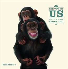 The Two of Us: Why I'm Nuts About You