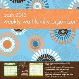 2012 Posh Family Organizer: Graphic Sunbursts Weekly Wall Calendar