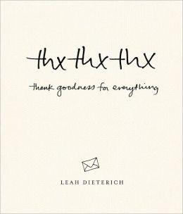 thxthxthx: Thank Goodness for Everything