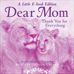 Dear Mom; A Little E-Book Edition Thank You for Everything