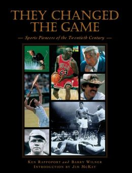 They Changed the Game: Sports Pioneers of the Twentieth Century