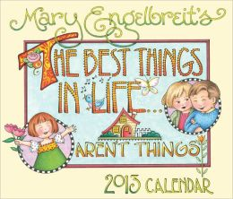 2013 Mary Engelbreit Day-to-Day Calendar: The Best Things in Life Aren't Things
