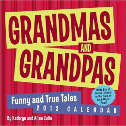 2013 Grandmas and Grandpas Day-to-Day Calendar: Funny and True Tales