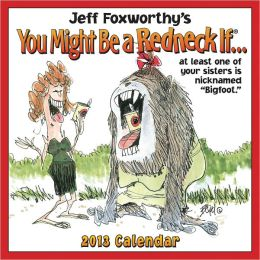 2013 Jeff Foxworthy's You Might Be a Redneck If... Day-to-Day Calendar