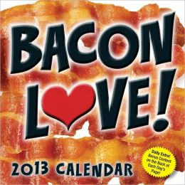 2013 Bacon Love Day-to-Day Calendar
