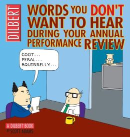 Words You Don't Want to Hear During Your Annual Performance Review: A Dilbert Book