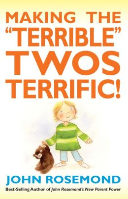 Making the ''Terrible'' Twos Terrific!