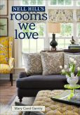 Book Cover Image. Title: Nell Hill's Rooms We Love, Author: Mary Carol Garrity