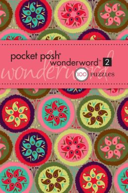 Pocket Posh Wonderword 2: 100 Puzzles