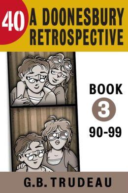 40: A Doonesbury Retrospective 1990 to 1999